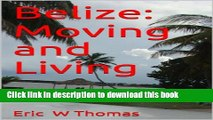 Download Belize: Moving and Living Book Online