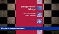 READ book  Putting Trust in the US Budget: Federal Trust Funds and the Politics of Commitment