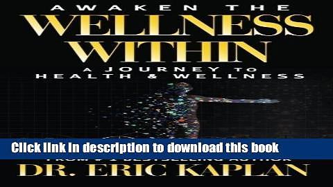 [Popular Books] Awaken the Wellness Within: A Journey to Health   Wellness Free Online