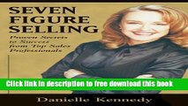 [Reading] Seven Figure Selling: Proven Secrets to Success from Top Sales Professionals Ebooks