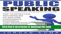 [Read PDF] Public Speaking: Effective Techniques to Deliver Confident, Powerful Presentation +