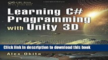 [Popular Books] Learning C# Programming with Unity 3D Full Online