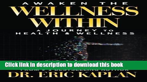 [PDF] Awaken the Wellness Within: A Journey to Health   Wellness Full Online