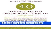 Ebook 40 Things to Do When You Turn 40: 40 Experts on the Subject of Turning 40 Full Online