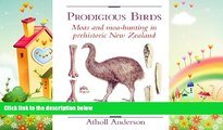 behold  Prodigious Birds: Moas and Moa-Hunting in New Zealand
