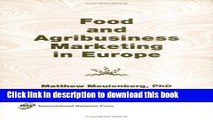 Download Food and Agribusiness Marketing in Europe (Journal of International Food and Agribusiness