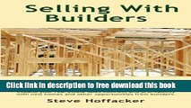 [Reading] Sellling With Builders: How Realtors Can Profit From Selling Builders  New Homes New