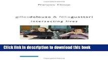 [Popular Books] Gilles Deleuze and Félix Guattari: Intersecting Lives Full Online