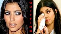 Kourtney Kardashian QUITS Keeping Up With The Kardashians?