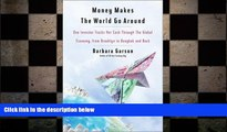 EBOOK ONLINE  Money Makes the World Go Around: One Investor Tracks Her Cash Through the Global