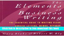 [Reading] Elements of Business Writing: A Guide to Writing Clear, Concise Letters, Mem New Online