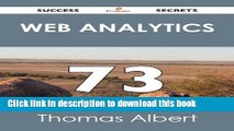 [Popular Books] Web Analytics 73 Success Secrets - 73 Most Asked Questions On Web Analytics - What