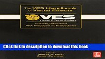 [Popular Books] The VES Handbook of Visual Effects: Industry Standard VFX Practices and Procedures