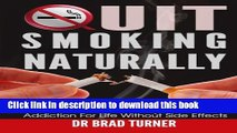 Title : [PDF] Quit Smoking Naturally: How To Break Free From Nicotine Addiction For Life Without