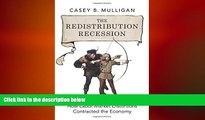 FREE PDF  The Redistribution Recession: How Labor Market Distortions Contracted the Economy  FREE