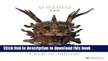 Ebook Ai Weiwei: Circle of Animals Full Online