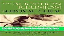 [Full] The Adoption Reunion Survival Guide: Preparing Yourself for the Search, Reunion,   Beyond