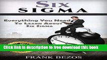 [Full] Six Sigma: Everything You Need To Learn About Six Sigma (Lean Six Sigma, Lean Six Sigma