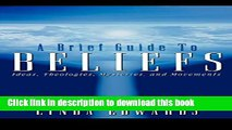 [PDF] A Brief Guide to Beliefs: Ideas, Theologies, Mysteries, and Movements Full Online
