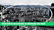 [Popular Books] The Only Street in Paris: Life on the Rue des Martyrs Free Online