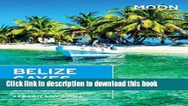 Download Moon Belize Cayes: Including Ambergris Caye   Caye Caulker (Moon Handbooks) Book Free