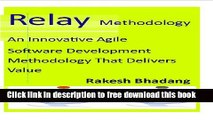 [Full] Relay Methodology (An Innovative Agile Software Development Methodology That Delivers