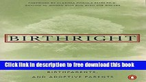 [Full] Birthright: The Guide to Search and Reunion for Adoptees, Birthparents,and Adoptive... Free