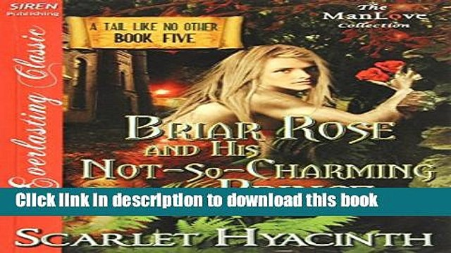 Ebook Briar Rose and His Not-So-Charming Prince [A Tail Like No Other: Book Five] (Siren