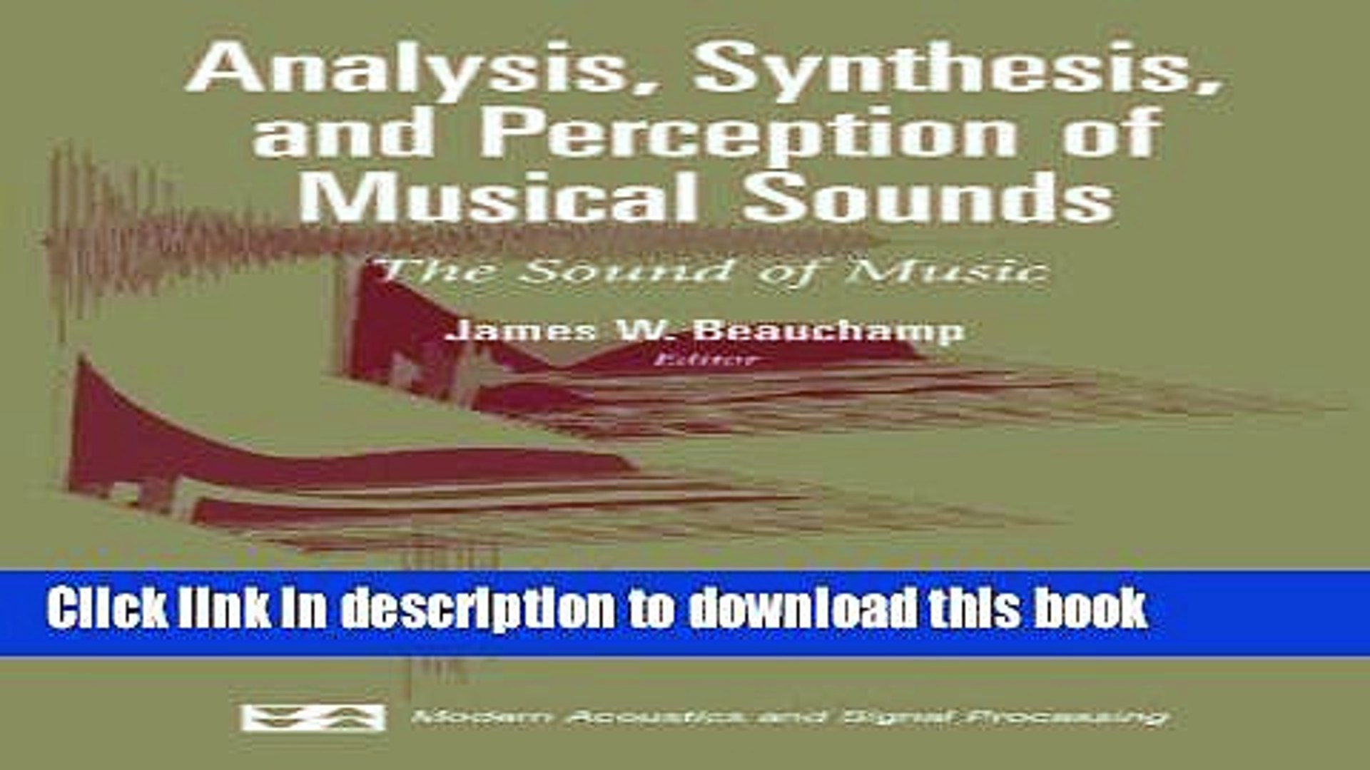 Books Analysis, Synthesis, and Perception of Musical Sounds: The Sound of Music Free Online