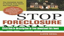 [Full] Stop Foreclosure Now: The Complete Guide to Saving Your Home and Your Credit Free New