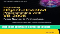 [Popular Books] Beginning Object-Oriented Programming with VB 2005: From Novice to Professional