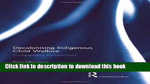Books Decolonising Indigenous Child Welfare: Comparative Perspectives Free Online