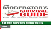 [Popular Books] The Moderator s Survival Guide: Handling Common, Tricky, and Sticky Situations in