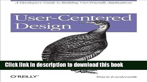 [Popular Books] User-Centered Design: A Developer s Guide to Building User-Friendly Applications