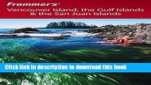 Download Frommer s Vancouver Island, the Gulf Islands   the San Juan Islands Book Free