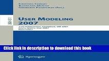 [Popular Books] User Modeling 2007: 11th International Conference, UM 2007, Corfu, Greece, July