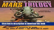 [Popular Books] Mars Trilogy: A Princess of Mars; The Gods of Mars; The Warlord Free Online