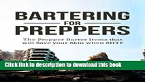[PDF] Prepper: Bartering for Preppers: The Prepper Barter Items that will Save your Skin when