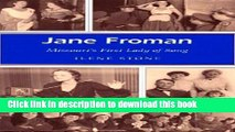 [PDF] Jane Froman: Missouri s First Lady of Song (Missouri Heritage Readers Series) [Online Books]