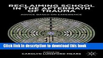 [Popular Books] Reclaiming School in the Aftermath of Trauma: Advice Based on Experience Download