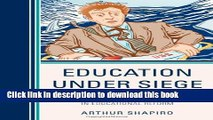 Ebooks Education Under Siege: Frauds, Fads, Fantasies and Fictions in Educational Reform Download