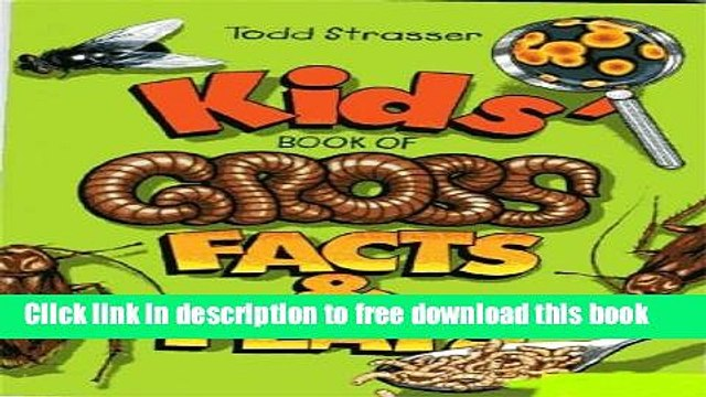 Download The Kids  Book of Gross Facts   Feats (The Kids  Books 1) E-Book Online