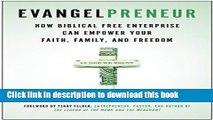 [Popular] Books Evangelpreneur: How Biblical Free Enterprise Can Empower Your Faith, Family, and