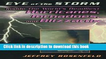 Download Eye Of The Storm: Inside The World s Deadliest Hurricanes, Tornadoes, And Blizzards