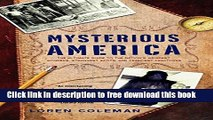 [PDF] Mysterious America: The Ultimate Guide to the Nation s Weirdest Wonders, Strangest Spots,