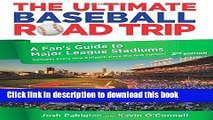 [Popular Books] Ultimate Baseball Road Trip: A Fan s Guide To Major League Stadiums Free Online