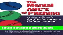 [Popular Books] The Mental ABC s of Pitching: A Handbook for Performance Enhancement Free Online