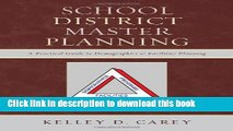 Ebooks School District Master Planning: A Practical Guide to Demographics and Facilities Planning