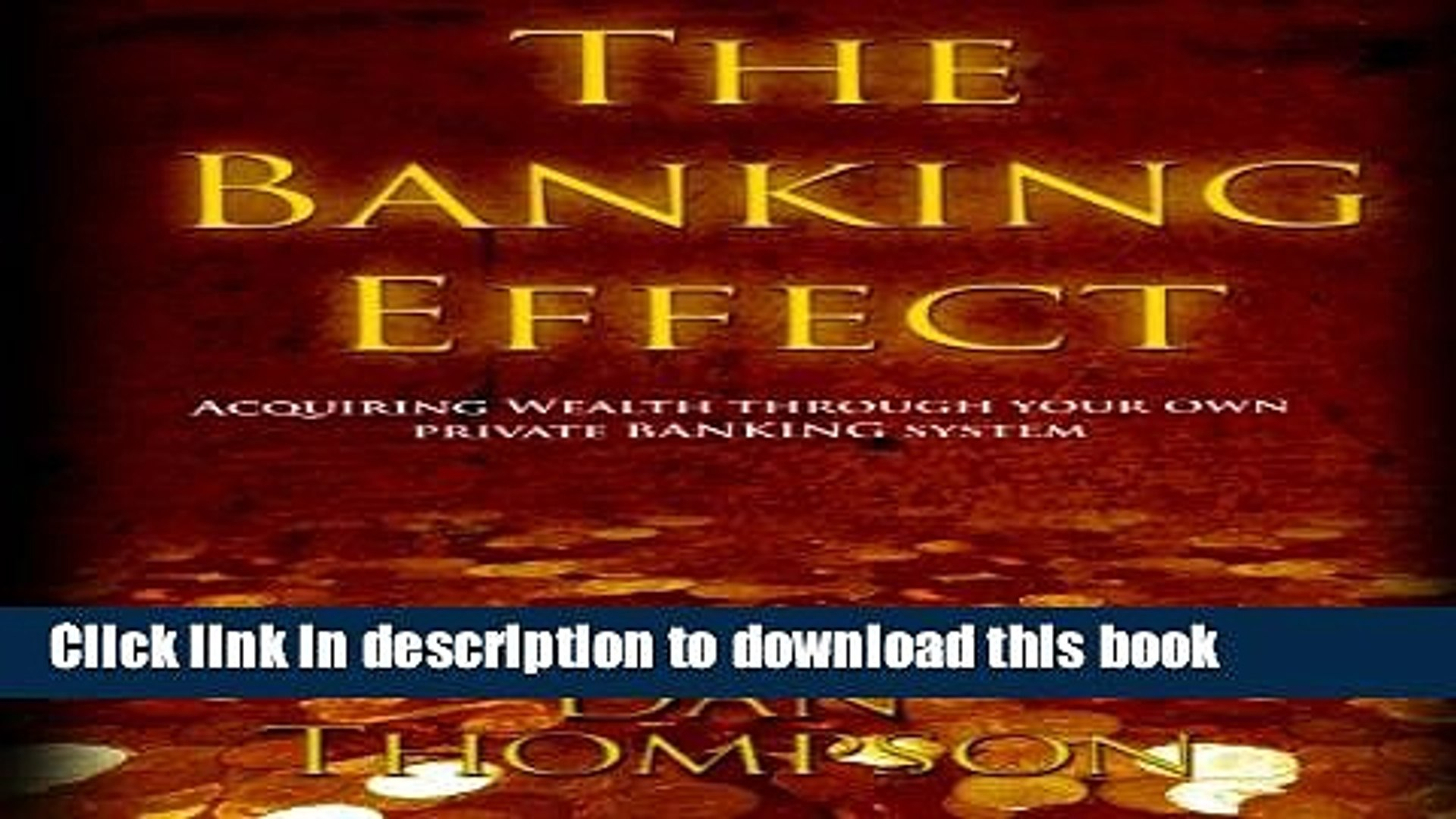 [Popular] Books The Banking Effect: Acquiring wealth through your own Private Banking System. Full