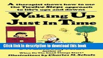 [PDF] Waking up Just in Time: A Therapist  Shows  How to use the Twelve Steps Approach to Life s
